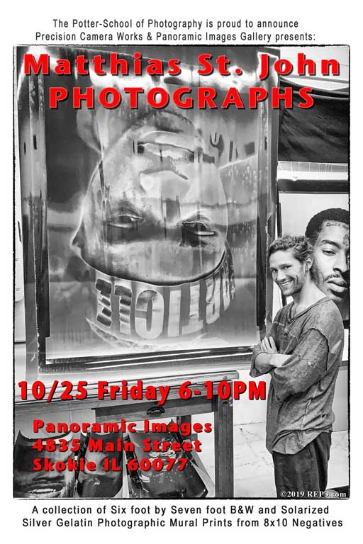 "Poster of Matthias St. John advertising ""Silver Gelatin Photo Murals"" Friday, October 25, 2019, at Panormaic Images in Skokie for the opening of his show: Silver Gelatin Mural Prints"