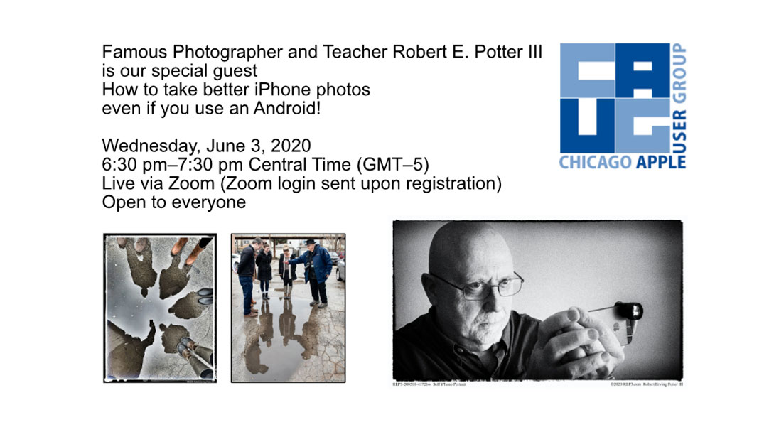 "How to create better iPhone photos even if you use an ""Android"". Featuring Robert E. Potter III, Wednesday, June 3, 2020, 6:30 pm, live via Zoom and YouTube. Join us!"
